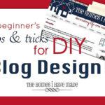 Tips and Tricks for DIY Blog Design!
