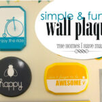 Simple & Fun Wall Plaques {Command Center Project}