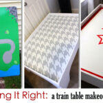 Getting It Right: A Train Table Makeover Story – Part I
