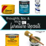 Thoughts, Tips, and Tricks on Furniture Topcoats