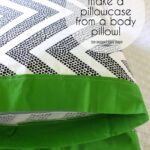 How To: Make a Pillowcase from a Body Pillow