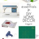 My Essentials for DIY Home Decor