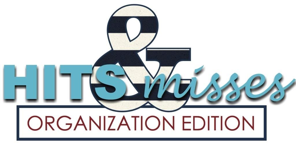 Hits & Misses: Organization Edition