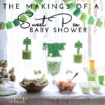 The Makings of a Sweet Pea Baby Shower!