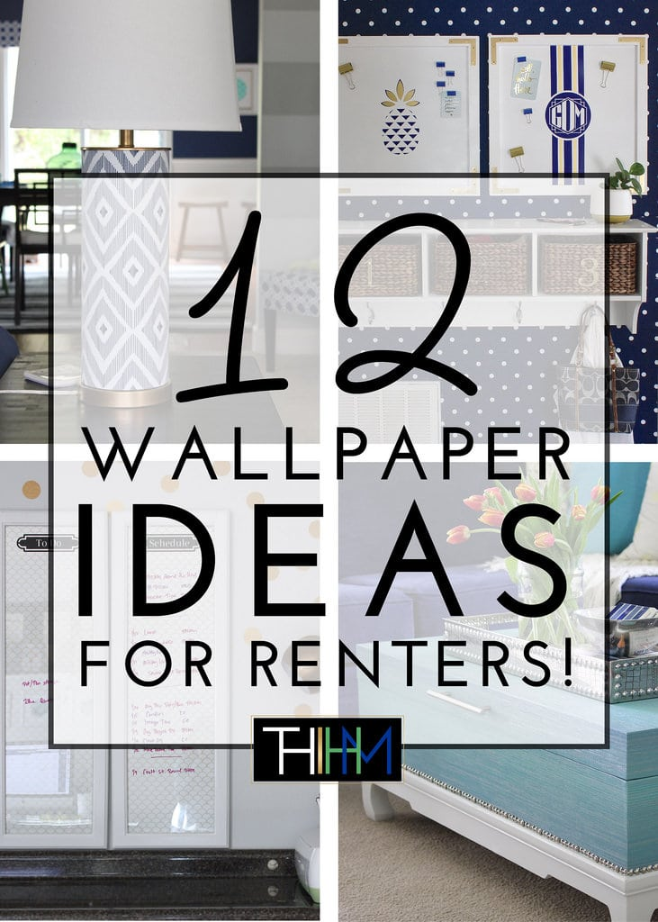 12 Wallpaper Ideas for Renters!