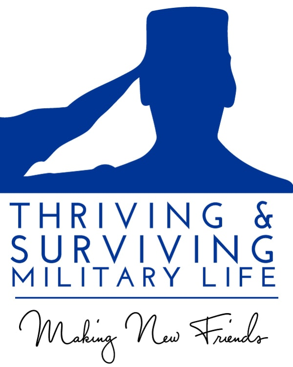 Thriving & Surviving Military Life | Making New Friends