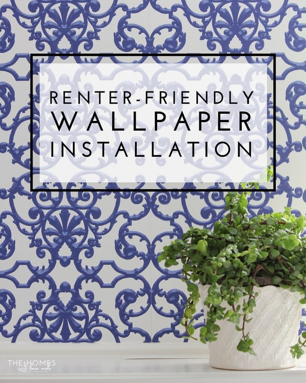 Renter Friendly Wallpaper Installation Yes You Can Install