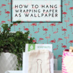 How to Hang Wrapping Paper as Wallpaper