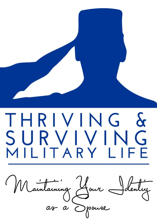 Thriving & Surviving Military Life | Maintaining Your Identity as a Spouse