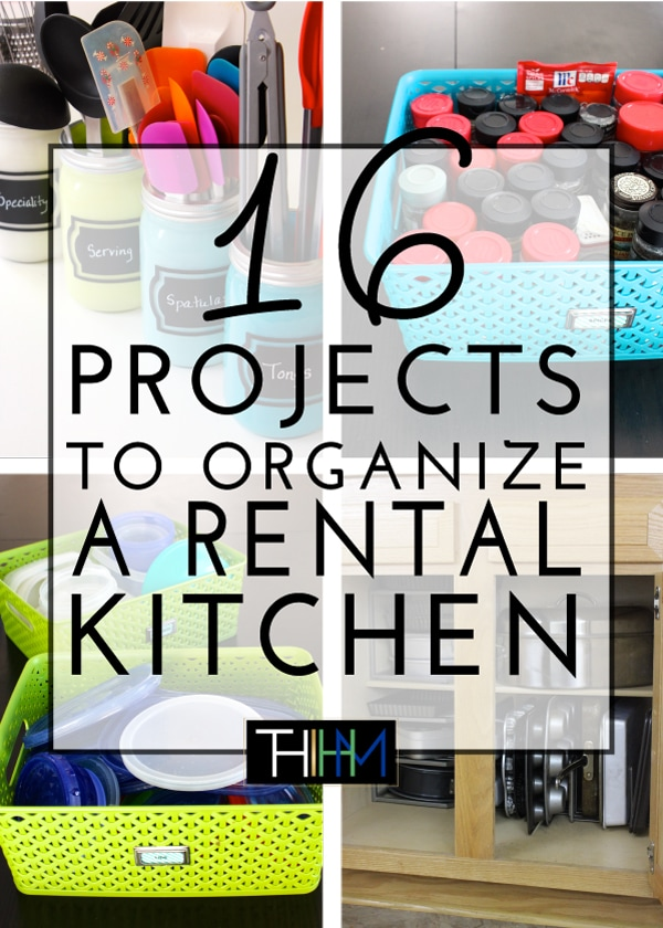 16 Projects To Organize A Rental Kitchen The Homes I Have Made