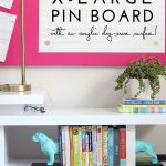 DIY Large Pin Board (with an acrylic dry-erase surface!)