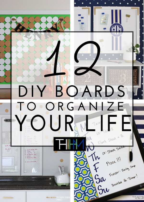 12 DIY Boards to Organize Your Life