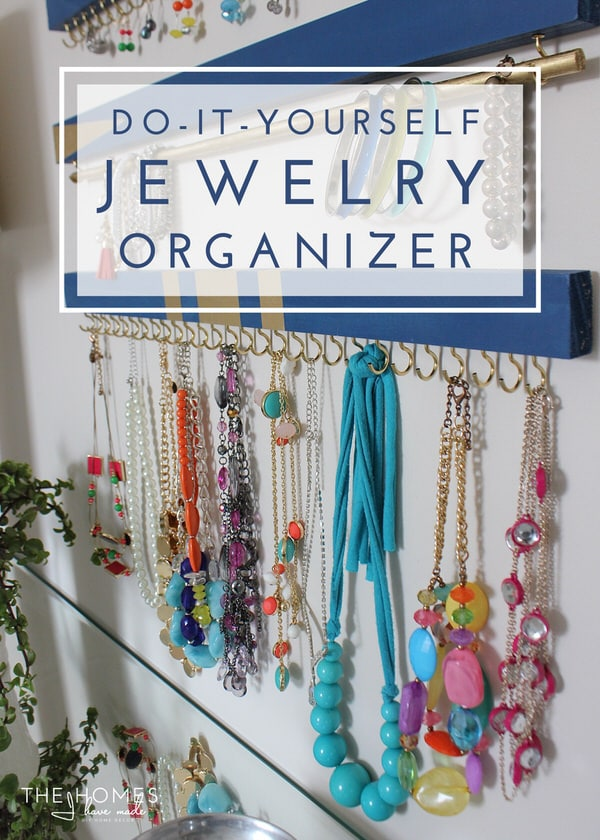 DIY Jewelry Organizer The Homes I Have Made
