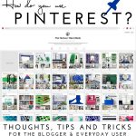 How Do YOU Use Pinterest? Thoughts, Tips, and Tricks for the Blogger and Everyday User