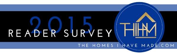 The Homes I Have Made Reader Survey 2015