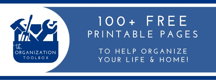 The Organization Toolbox | 100+ FREE Printable Pages to Help Organize Your Life & Home