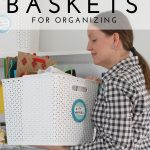My 7 Favorite Baskets for Organizing Your Home