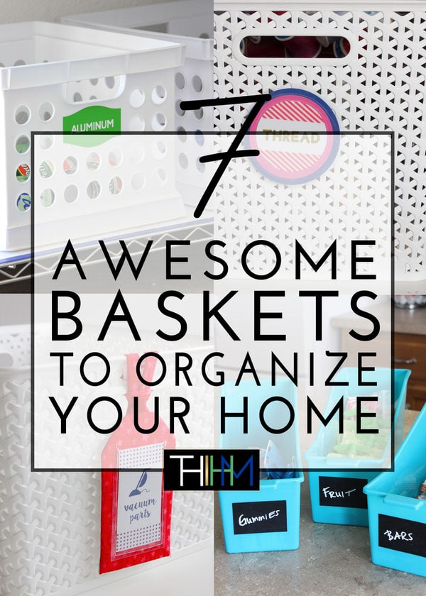 Baskets come in every size, shape, color and quality. Here are my 7 favorite baskets for organizing every area of your home!