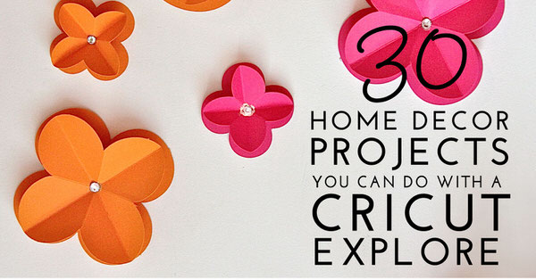 30 Home Decor Projects You Can Make With A Cricut Explore