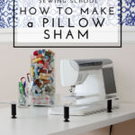 Home Decor Sewing School | How to Make a Pillow Sham