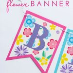 Super Simple DIY Flower Banner (with FREE Printable Download!)