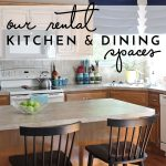 Our Rental Kitchen & Dining Spaces Revealed!