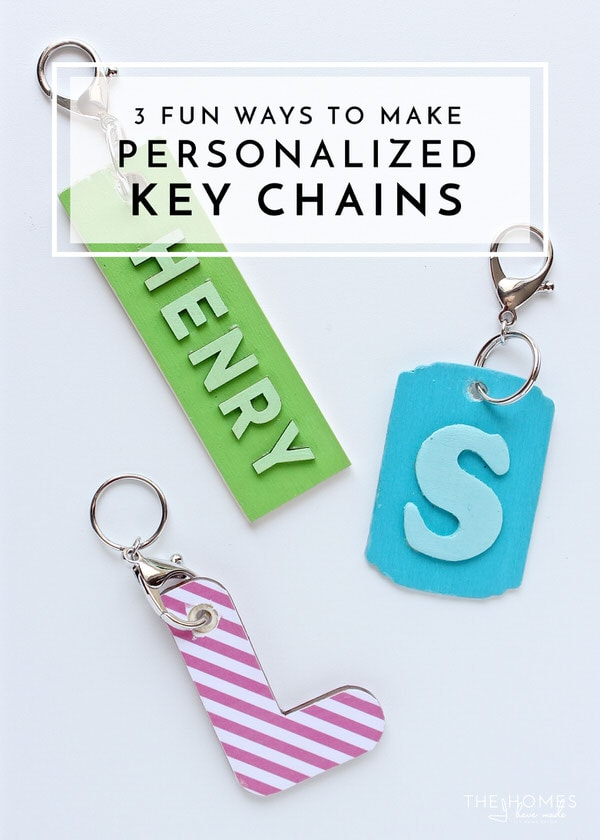 3 Fun Ways To Make Personalized Key Chains The Homes I Have Made