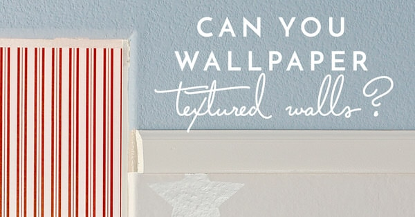 can you wallpaper textured walls the homes i have made