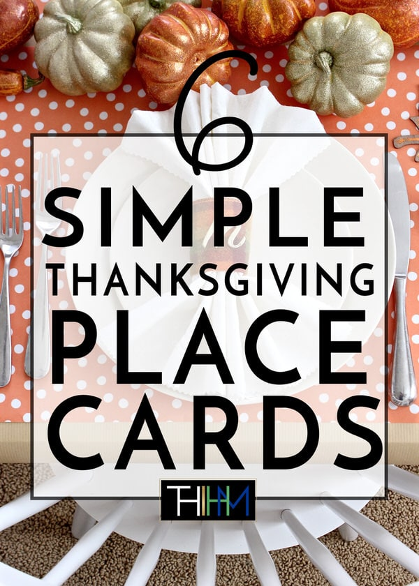 6 Easy Diy Thanksgiving Place Card Ideas The Homes I Have Made