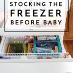 A Practical Approach to Stocking the Freezer Before Baby
