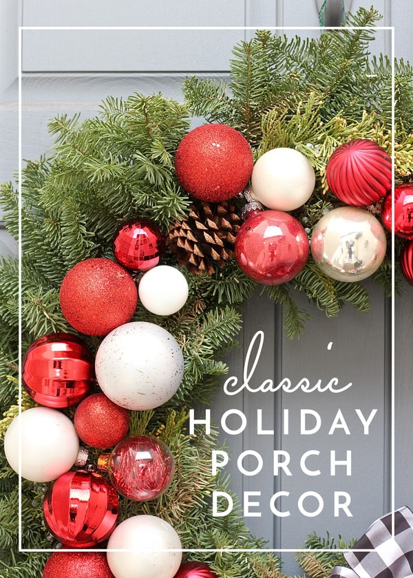 Classic Christmas Porch Decor | Our 2016 Holiday Porch