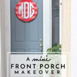 Making a Great First Impression! (A Mini Front Porch Makeover)