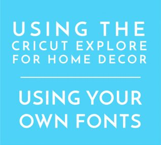 One of the best functions of the Cricut Explore is that you can cut words using any font on your computer! This tutorial explains how to download fonts and use them in Cricut Design Space.
