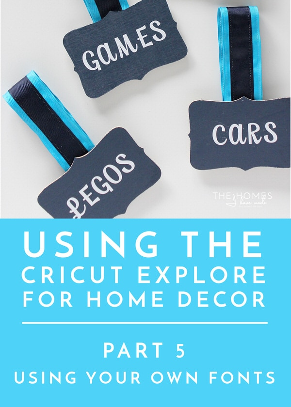 Cricut Explore for Home Decor | Part 5: How to Use Your Own Fonts in Cricut Design Space