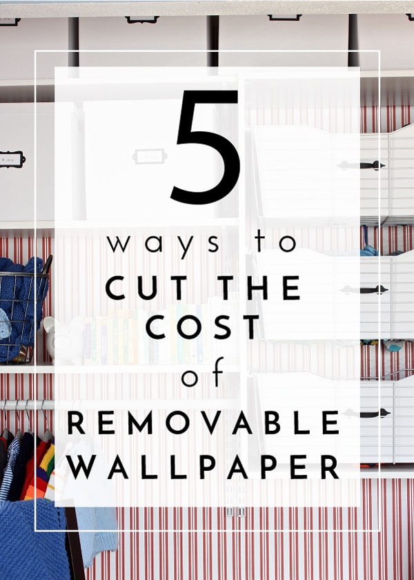 Love the ease of peel-and-stick wallpaper but can't handle the steep price tag? Here are 5 ways to cut the cost of removable wallpaper!