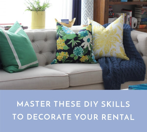 By learning and mastering these three do-it-yourself skills, you'll be able to create a rental space that is unique, personalized, and stylish.