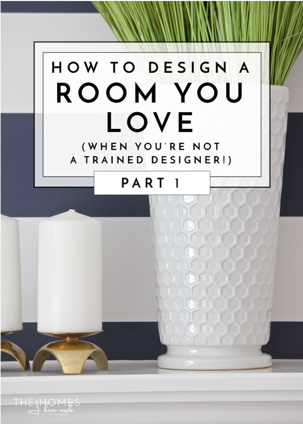 So you're not a trained interior designer, but you want your home to look like you are! Learn how to design a room you love with confidence with this simple process!