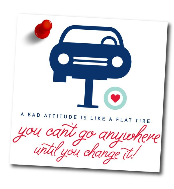 """Inspirational Home Quotes: """"A bad attitude is like a flat tire. You can't go anywhere until you change it."""""""