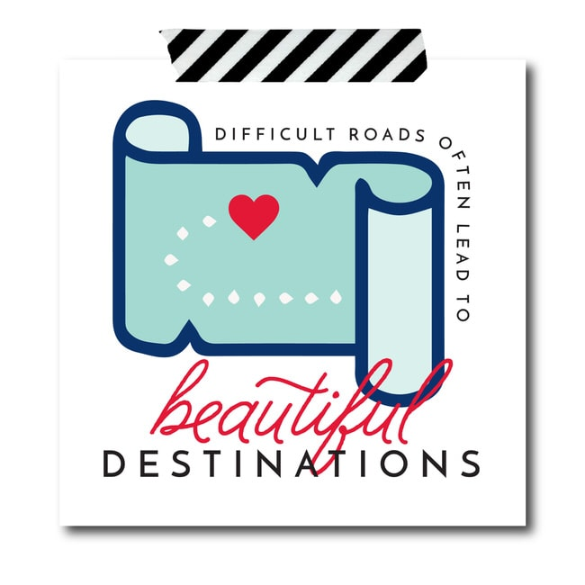 "Inspirational Home Quotes: ""Difficult roads often lead to beautiful desitnations."""
