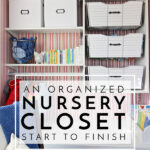 An Organized Nursery Closet Start to Finish