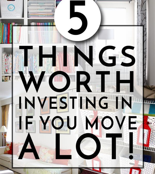 5 Things Worth Investing In If You Move A Lot