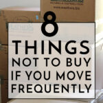 Don't Invest In These Things If You Move A Lot