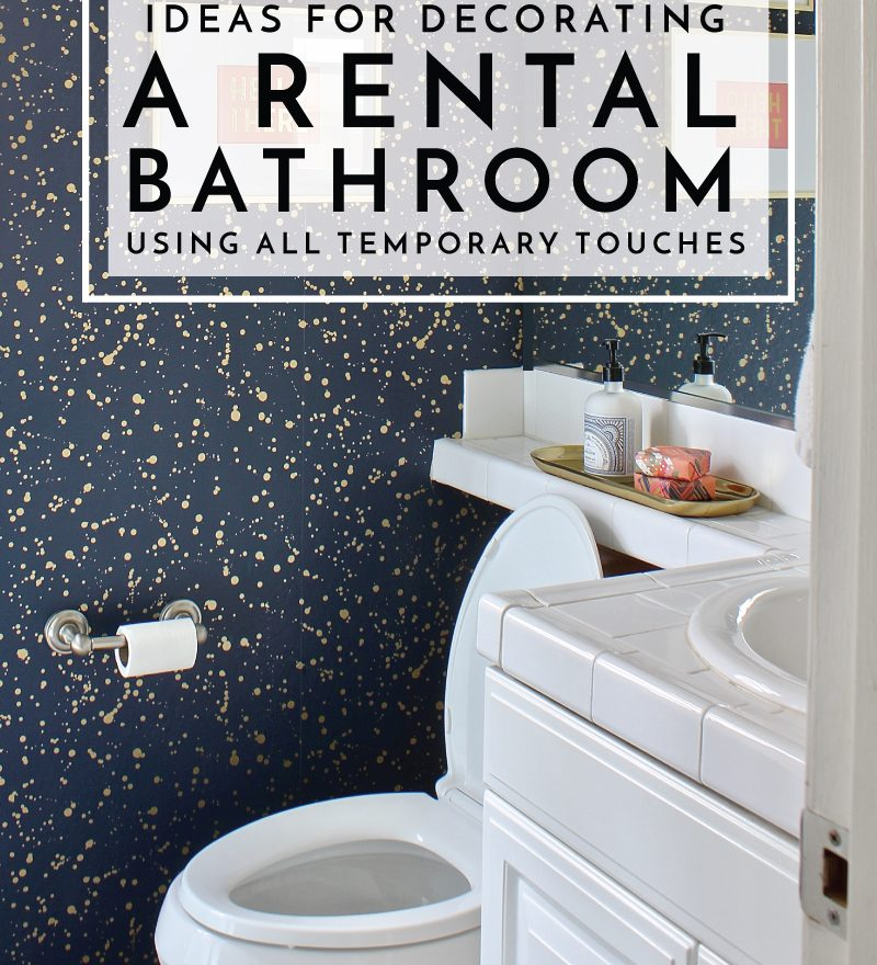 Decorating Ideas For Rentals: Ideas For Decorating A Rental Bathroom Using All Temporary