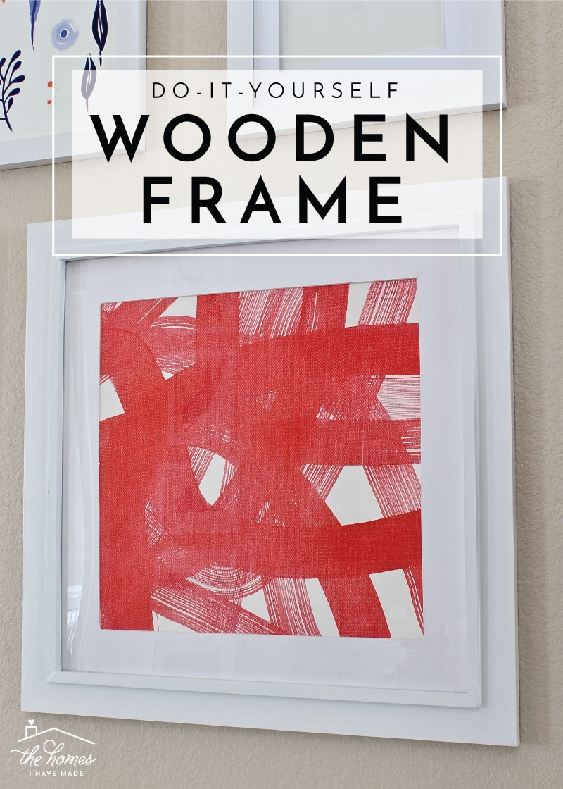 When DIYing It Is Neither Quick or Easy! (+How to Make a Wooden Frame)