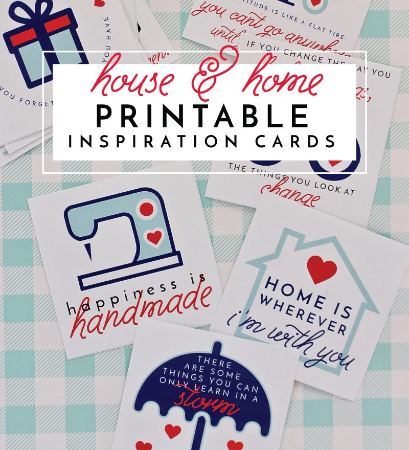 Print, cut and hang these adorable House and Home Inspiration Cards filled with inspiring quotes and happy encouragements!