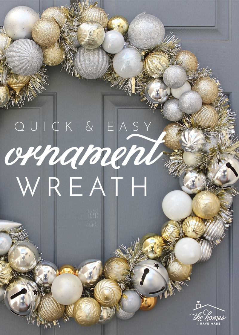 Quick And Easy Diy Ornament Wreath The Homes I Have Made