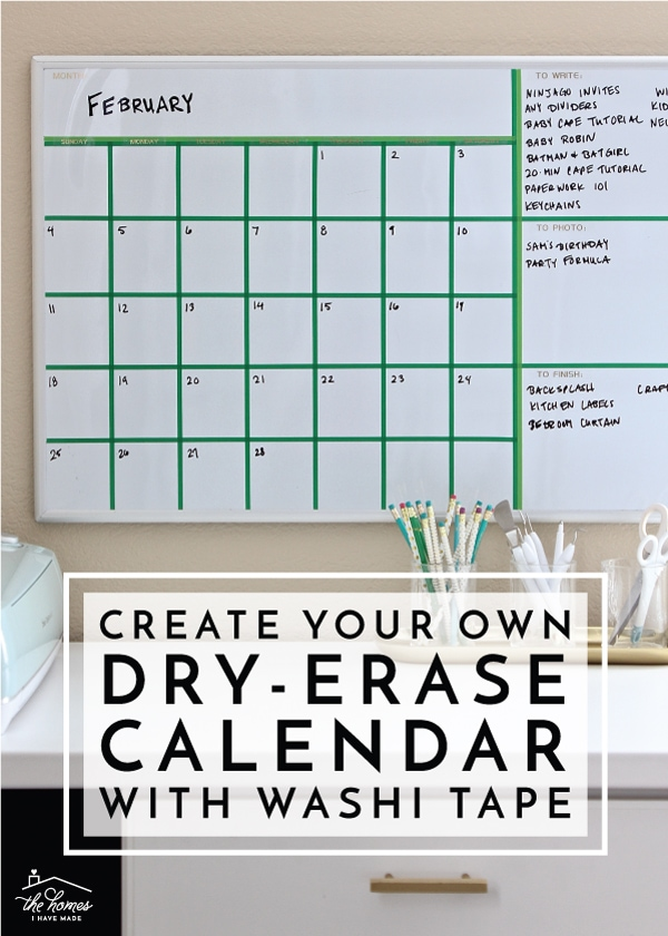 photograph regarding Printable Whiteboard referred to as Develop Your Individual Dry-Erase Calendar with Washi Tape The