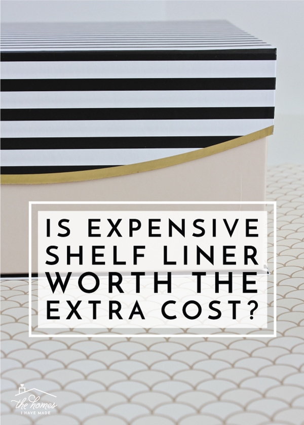 Is Expensive Shelf Liner Worth The Extra Cost The Homes