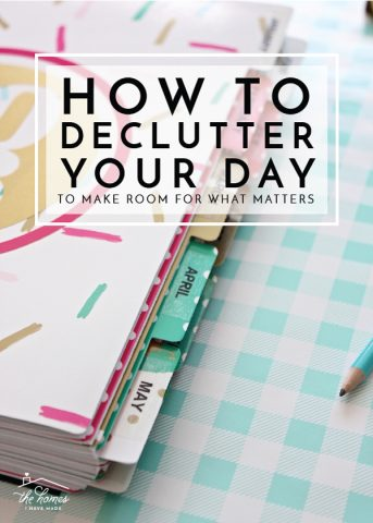 Tired of feeling frenzied, stressed and too busy for your own good. Take these steps to declutter your day and make room for what matters most!