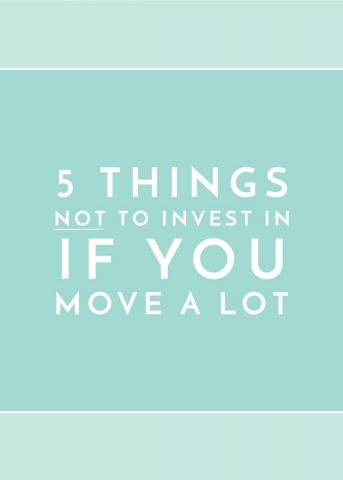 5 Things NOT to Invest In If You Move A Lot